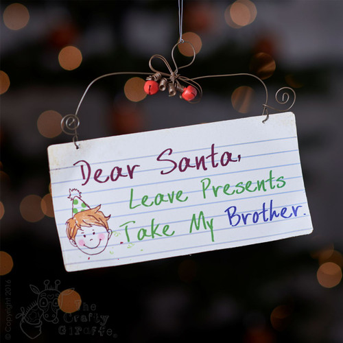 Dear Santa, take my Brother sign