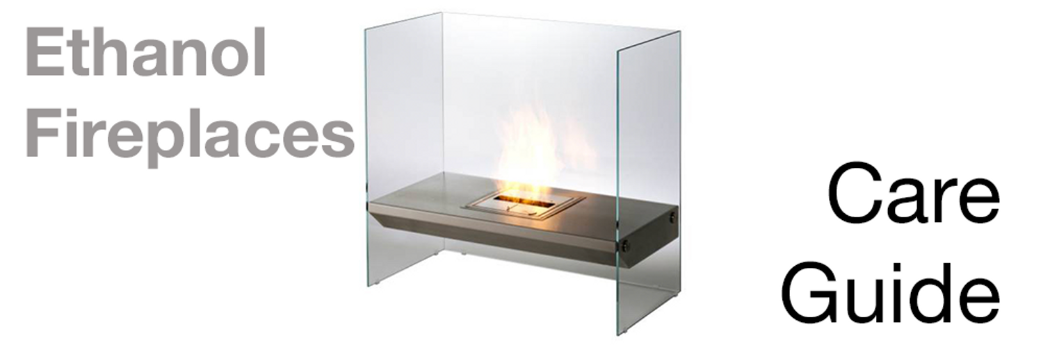 Taking Care of your Ethanol Flueless Fireplace?