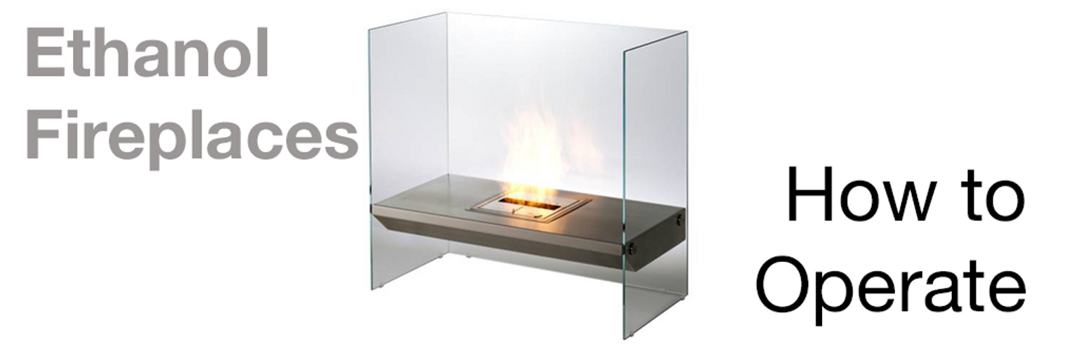 How to Operate an EcoSmart Fire (Flueless Ethanol Fireplaces)