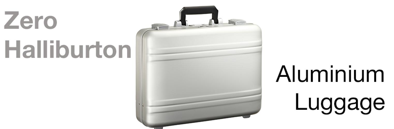 Aluminium Luggage from Zero Halliburton