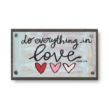 Do Everything in Love Wood Block