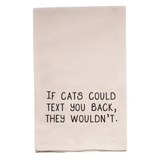 Kitchen Towel - If Cats Could Text