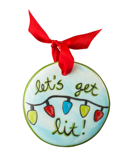 Hand Painted Let's Get Lit Ornament