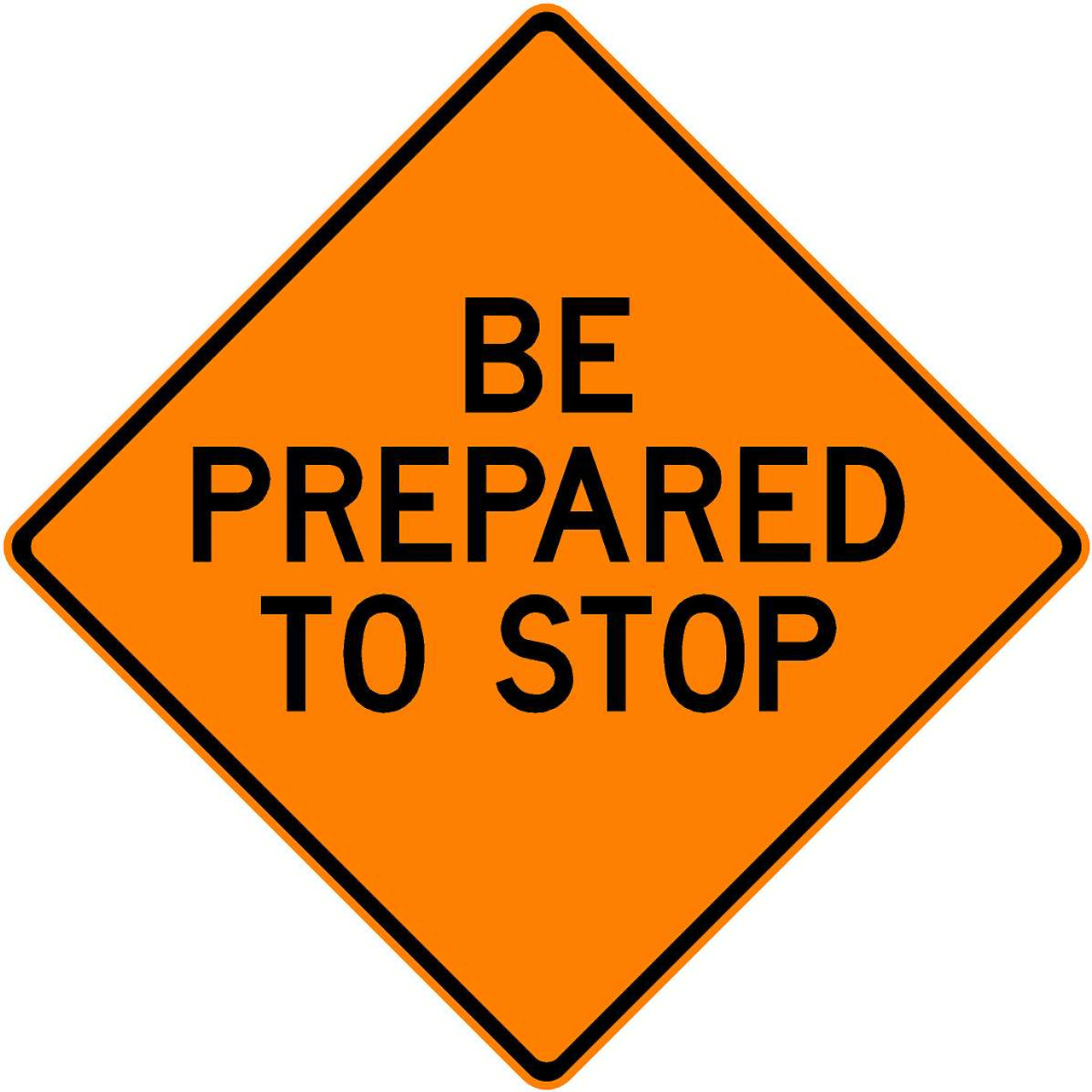 "BE PREPARED TO STOP - 48"" VINYL"