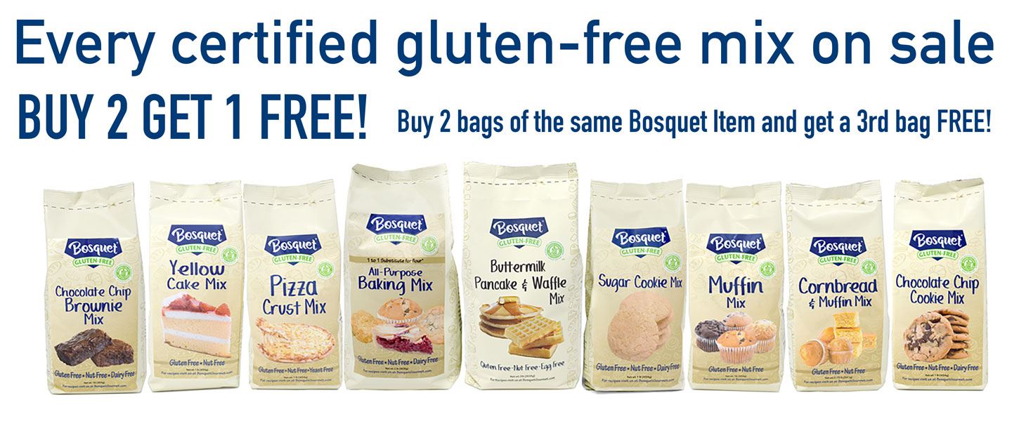 Every certified gluten-free mix on sale Buy 2 Get 1 Free! Buy 2 bags of the same bosquet item and get a 3rd bag free!