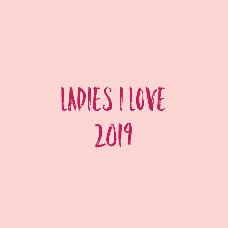 Ladies I Love - 2019