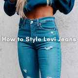 How to Style Levi Jeans