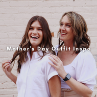 Mother's Day Outfit Inspo