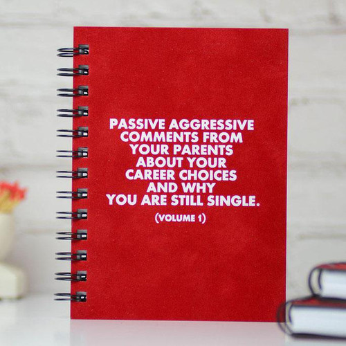 Passive Aggressive Comments From Your Parents Journal