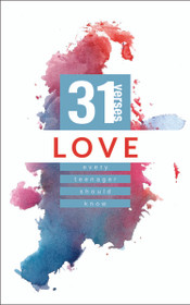 Love: 31 Verses Every Teenager Should Know (Revised)