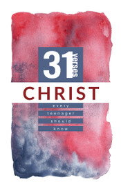Christ: 31 Verses Every Teenager Should Know (Revised)