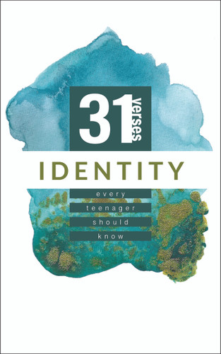 Identity: 31 Verses Every Teenager Should Know (Revised)