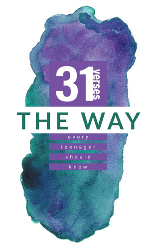 The Way: 31 Verses Every Teenager Should Know (Revised)