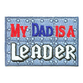 S-2985 My Dad Is A Leader Patch
