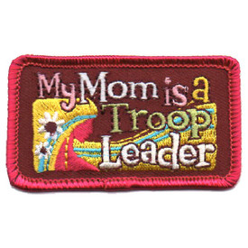 S-4513 My Mom Is A Troop Leader Patch