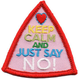 S-4815 Keep Calm - Just Say No! Patch