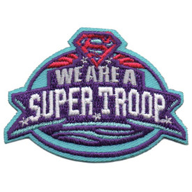 S-5500 We Are A Super Troop Patch