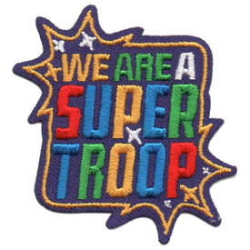 S-5504 We Are A Super Troop Patch