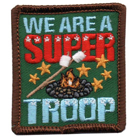 S-5509 We Are A Super Troop Patch