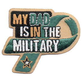 S-5757 My Dad is in Military Patch