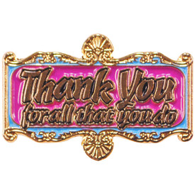 P-0293 Thank You for All You Do Pin