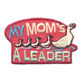 S-0760 My Mom's A Leader Patch