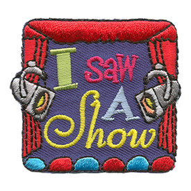 S-1452 I Saw A Show Patch
