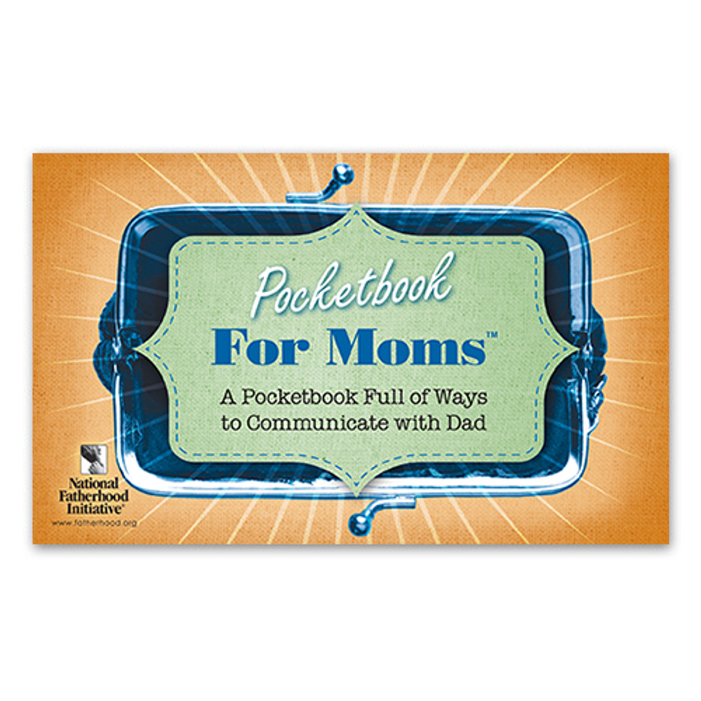 Pocketbook for Moms: Ways to Communicate with Dad