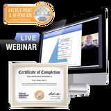Recruitment & Retention Certificate [Live Webinar Training]