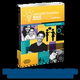 Complete Program Kit: Understanding Dad ™