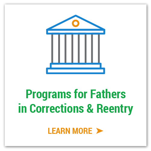 Programs for Fathers in Corrections & Reentry