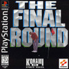 Complete Final Round, The - PS1 Game