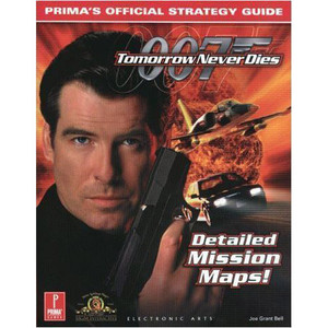 007 Tomorrow Never Dies Strategy Guide - Prima