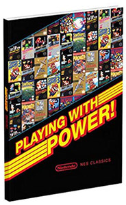 Playing With Power! Nintendo NES Classics Nintendo Power Official Guide
