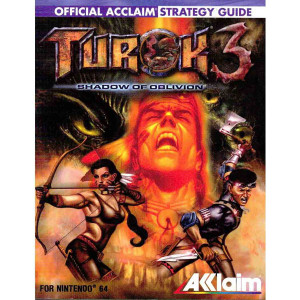 Turok 3 Shadow of Oblivion Acclaim Official Game Guide For Nintendo N64