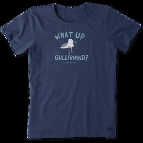 WOMEN'S LIFE IS GOOD WHAT UP GULLFRIEND? CRUSHER TEE