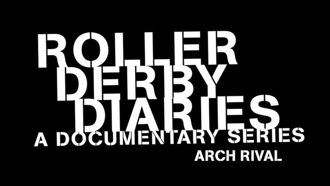 "S1 x Roller Derby Diaries:  Season 2 ""Arch Rival"" Episode"