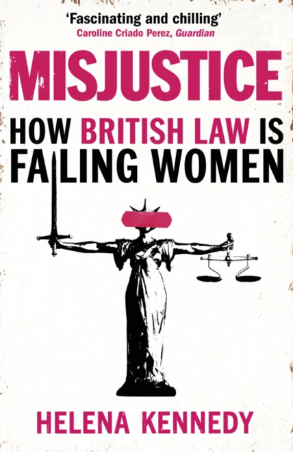 Misjustice : How British Law is Failing Women