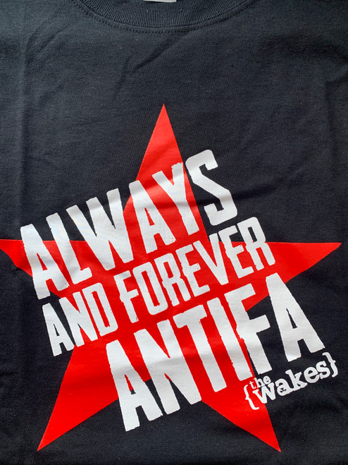 The Wakes Always and Forever ANTIFA black t-shirt