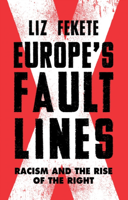 Europe's Fault Lines : Racism and the Rise of the Right