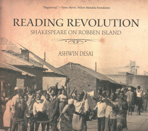 Reading Revolution : Shakespeare on Robben Island