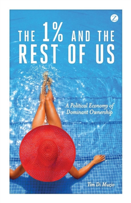 The 1% and the Rest of Us : A Political Economy of Dominant Ownership