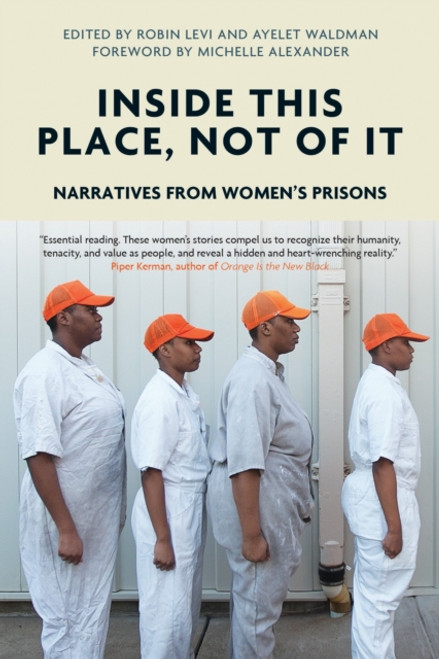 Inside This Place, Not of it : Narratives from Women's Prisons