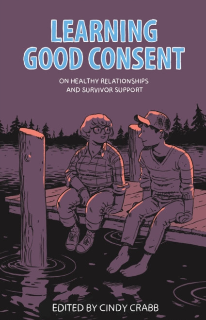 Learning Good Consent : On Healthy Relationships and Survivor Support