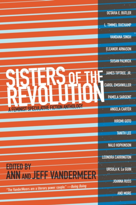 Sisters Of The Revolution : A Feminist Speculative Fiction Anthology