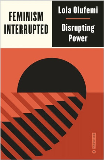 Feminism, Interrupted Disrupting Power
