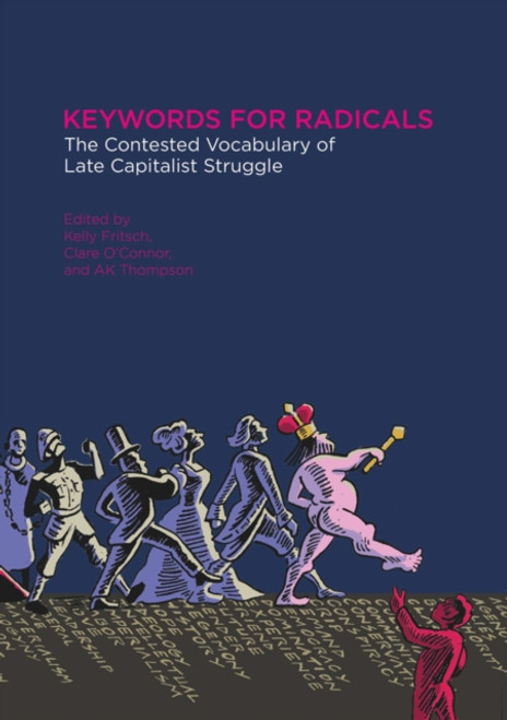 Keywords For Radicals : The Contested Vocabulary of Late Capitalist Struggle