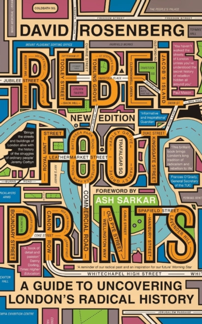 Rebel Footprints: A Guide to Uncovering London's Radical History  Second edition