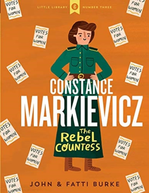 Constance Markievicz : The Rebel Countess