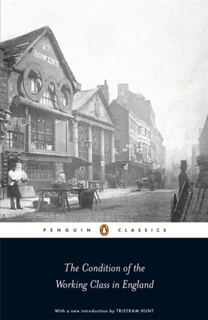 The Condition of the Working Class in England - Engels